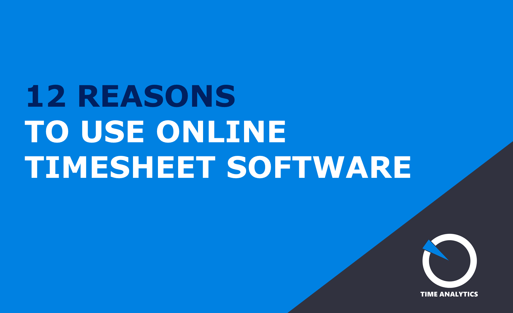 12 reasons to use online timesheet software