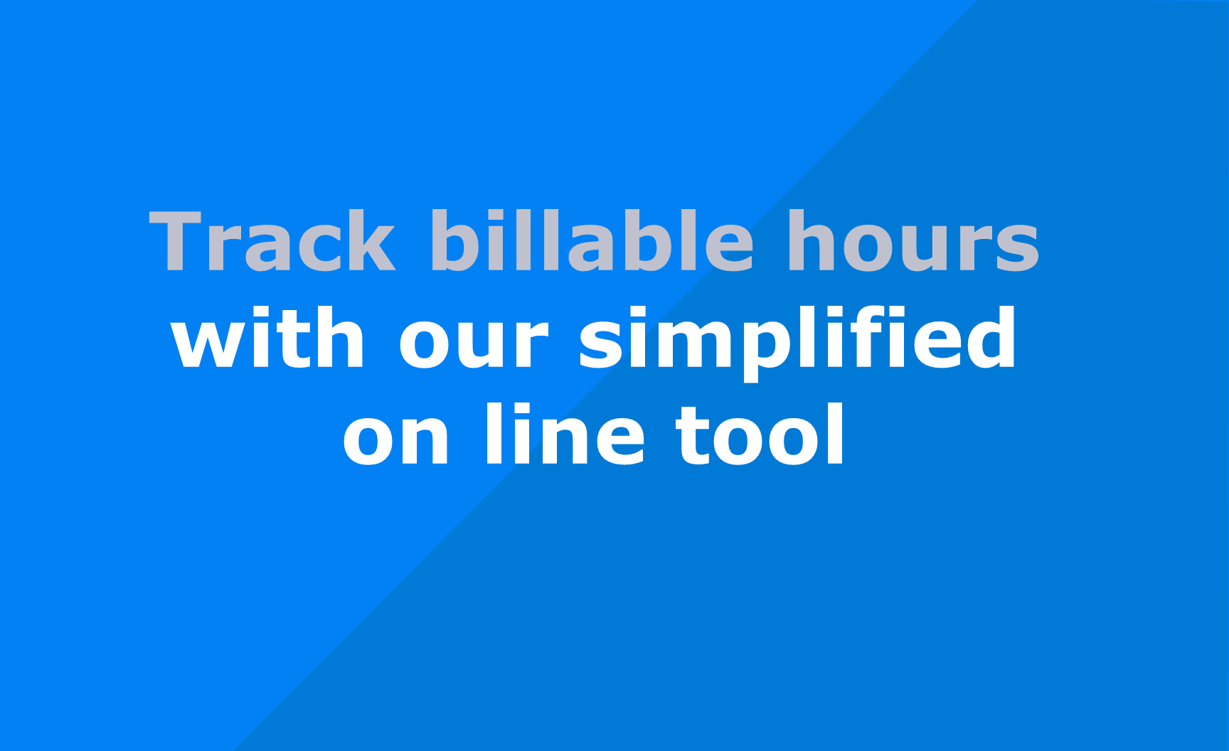 Track billable hours with our simplified free on line tool
